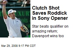 Clutch Shot Saves Roddick in Sony Opener