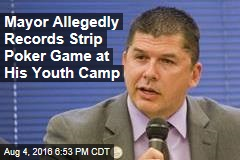 Mayor Allegedly Records Strip Poker Game at His Youth Camp