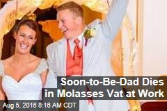 Soon-to-Be-Dad Dies in Molasses Vat at Work