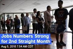 Jobs Numbers Strong for 2nd Straight Month