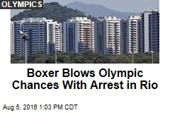 Boxer Blows Olympic Chances With Arrest in Rio