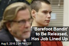 'Barefoot Bandit' to Be Released, Has Job Lined Up