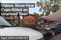 Videos Show How Cops Killed an Unarmed Teen