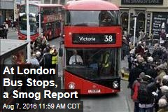 At London Bus Stops, a Smog Report