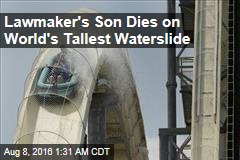 Lawmaker's Son Dies on World's Tallest Waterslide