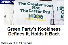 Green Party's Kookiness Defines It, Holds It Back