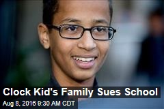 Clock Kid's Family Sues School