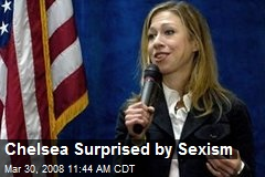 Chelsea Surprised by Sexism