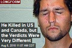 He Killed in US and in Canada, but the Verdicts Were Very Different