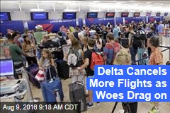 Delta Cancels More Flights as Woes Drag on