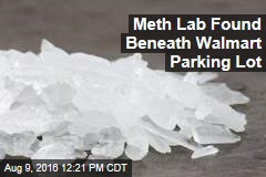 Meth Lab Found Beneath Walmart Parking Lot