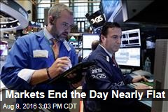 Markets End the Day Nearly Flat