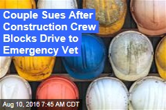 Couple Sues After Construction Crew Blocks Drive to Emergency Vet