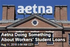 Aetna Doing Something About Workers' Student Loans