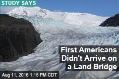 First Americans Didn't Arrive on a Land Bridge