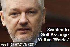 Sweden to Grill Assange Within 'Weeks'