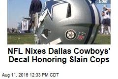 NFL Nixes Dallas Cowboys' Decal Honoring Slain Cops