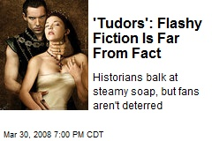'Tudors': Flashy Fiction Is Far From Fact