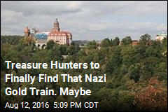 Treasure Hunters Are Still Looking for That Nazi Gold Train
