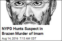 NYPD Hunts Suspect in Brazen Murder of Imam