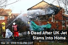 5 Dead After UK Jet Slams Into Home