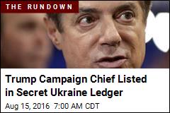 Ukraine Investigates Payment to Trump Campaign Boss