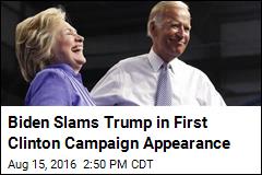Biden Slams Trump in First Clinton Campaign Appearance