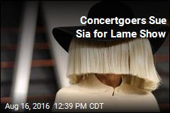Concertgoers Sue Sia for Lame Show