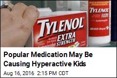 Popular Medication May Be Causing Hyperactive Kids