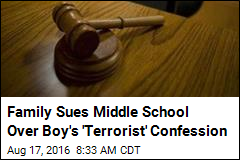 Family Sues Middle School Over Boy's 'Terrorist' Confession