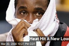 Heat Hit A New Low