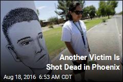 Another Victim Is Shot Dead in Phoenix