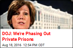DOJ: We're Phasing Out Private Prisons