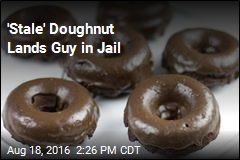'Stale' Doughnut Lands Guy in Jail