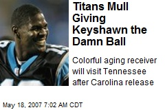 Titans Mull Giving Keyshawn the Damn Ball