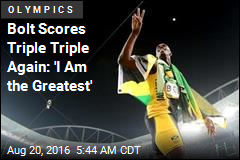 Bolt Scores Triple Triple Again: 'I Am the Greatest'