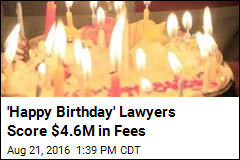'Happy Birthday' Lawyers Score $4.6M in Fees