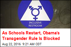 As Schools Restart, Obama's Transgender Rule Is Blocked
