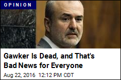 Gawker Is Dead, and That's Bad News for Everyone