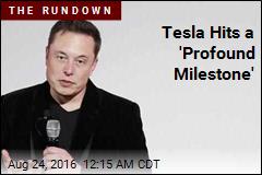 Tesla Hits a 'Profound Milestone'