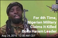 For 4th Time, Nigerian Military Claims It Killed Boko Haram Leader