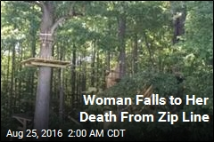 Woman Falls to Her Death From Zip Line