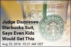 Judge in Starbucks Suit: Give Me a Break, You Know How Ice Works