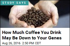 How Much Coffee You Drink May Be Down to Your Genes