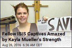 Fellow ISIS Captives Were Amazed by Kayla Mueller's Strength