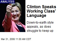 Clinton Speaks Working Class' Language