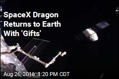 SpaceX Dragon Returns to Earth With 'Gifts'