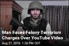 Man Faces Felony Terrorism Charges Over YouTube Video