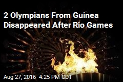 Guinea Says 2 Olympians Didn't Return Home From Rio