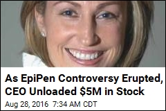 As EpiPen Controversy Erupted, CEO Unloaded $5M in Stock